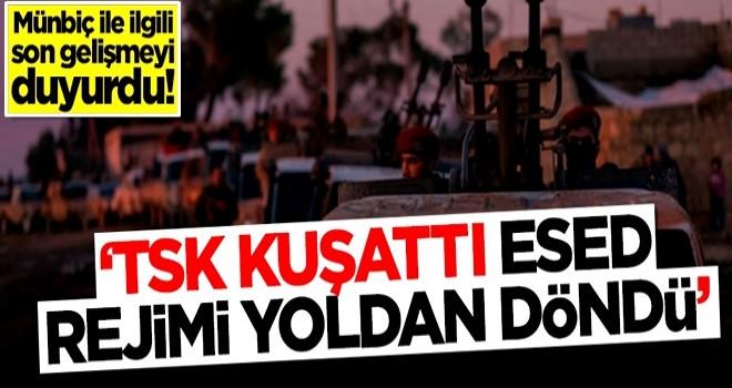 Münbiç'te hareketli saatler! 'TSK kuşattı, Esed rejimi yoldan döndü'