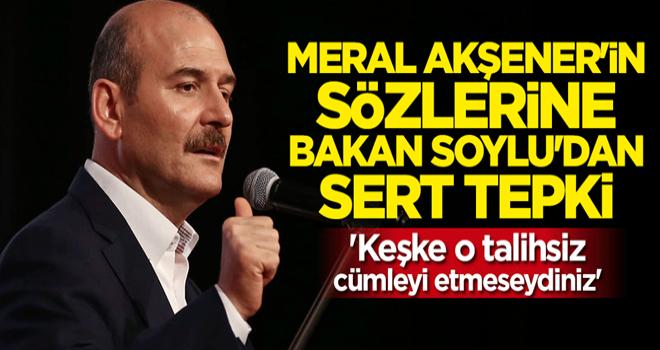 Meral Akşener'in sözlerine Bakan Soylu'dan tepki: Keşke o talihsiz cümleyi etmeseydiniz