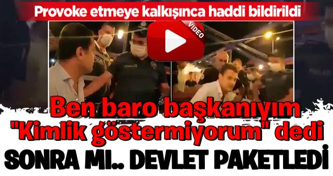 Hatay Baro Başkanı Ekrem Dönmez polisleri provoke etmeye kalkışınca gözaltına alındı