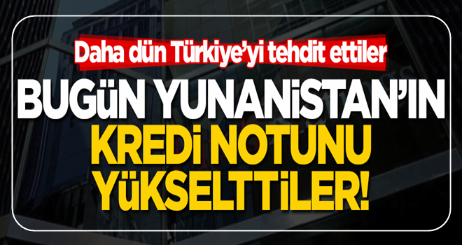 Türkiye'yi sürekli tehdit eden Fitch'ten Yunanistan'a not kıyağı!