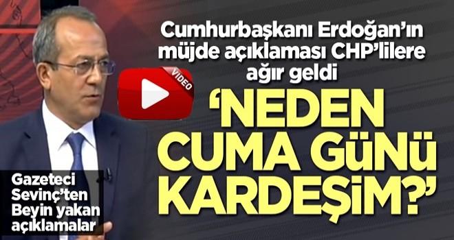 CHP'li gazeteciden Cuma hazımsızlığı! 'Allah'ın günü mü bitti?'