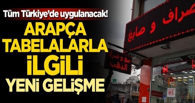 Tüm Türkiye'de uygulanacak! Arapça tabelalarla ilgili yeni gelişme