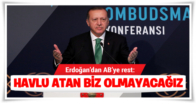 Cumhurbaşkanı Erdoğan: Havlu atan taraf biz olmayacağız