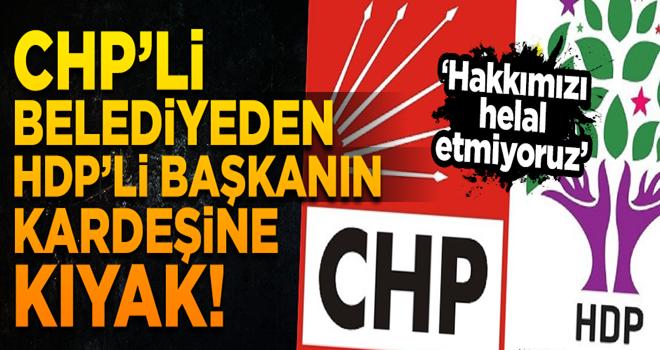 CHP'li belediyeden HDP'li başkanın kardeşine 'konak' kıyağı!