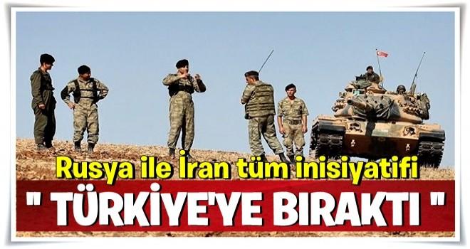 Rusya ile İran tüm inisiyatifi Türkiye'ye bıraktı!