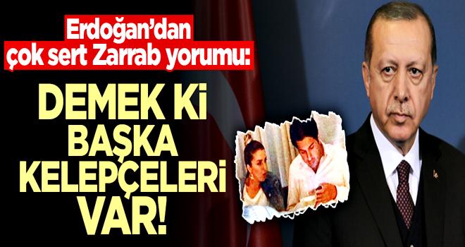 Cumhurbaşkanı Erdoğan'dan çok sert Zarrab yorumu! 'Demek ki başka kelepçeleri var'