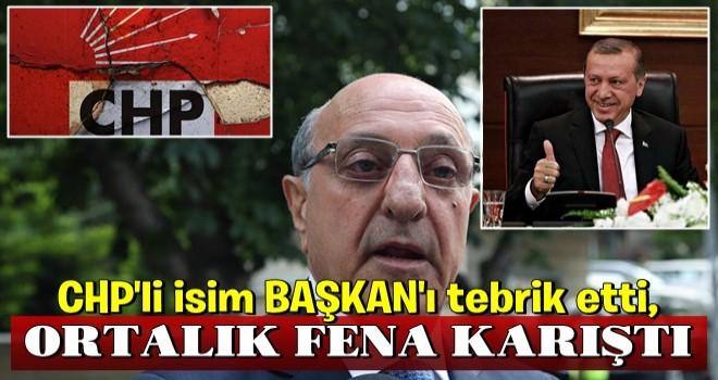 CHP'li isim Erdoğan'ı tebrik etti, ortalık karıştı!