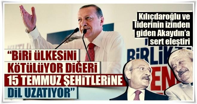 Cumhurbaşkanı Erdoğan'dan Akaydın ve Kılıçdaroğlu'na sert eleştiri