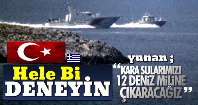 Kocyas: ''Yunanistan kara sularını 12 mile çıkarmaya hazır''diyor !!