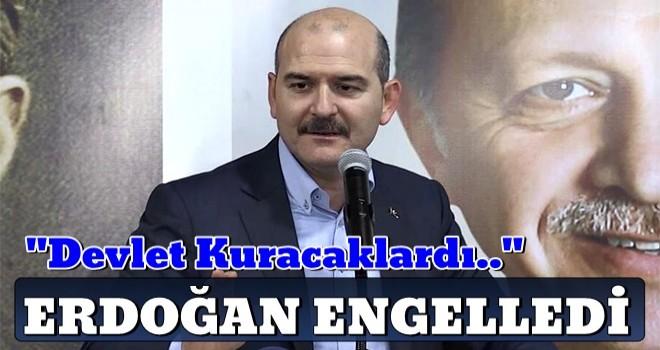 Süleyman Soylu: Devlet kuracaklardı, Erdoğan engelledi