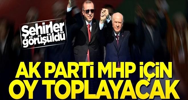 AK Parti, MHP için sahaya çıkacak