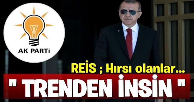 Erdoğan'dan partililere: Hırsı olanlar trenden insin