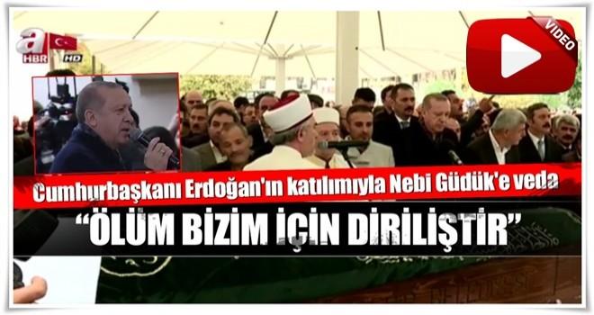Cumhurbaşkanı Erdoğan Nebi Güdük'ün cenazesine katıldı