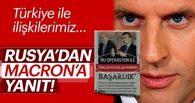 Macron'un Türkiye çıkışına Rusya yanıt verdi