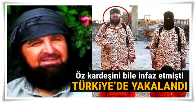 Kardeşini infaz eden DEAŞ'lı Kayseri'de yakalandı