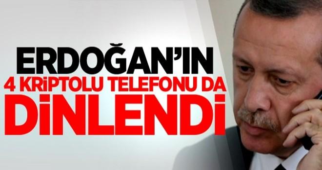 Erdoğan'ın 4 kriptolu telefonu da dinlendi