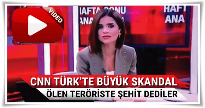 CNN'de skandal sözler! Terörist, 'şehit' diye anons edildi!
