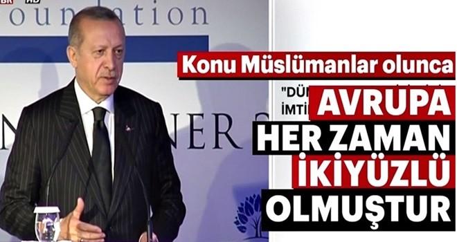 Cumhurbaşkanı Erdoğan: Konu Müslümanlar olunca Avrupa her zaman ikiyüzlü olmuştur