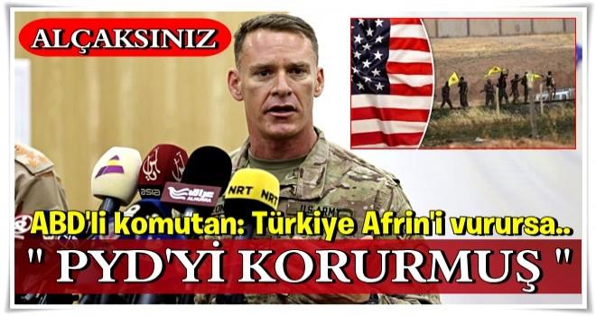 ABD'li komutan: Türkiye Afrin'i vurursa..