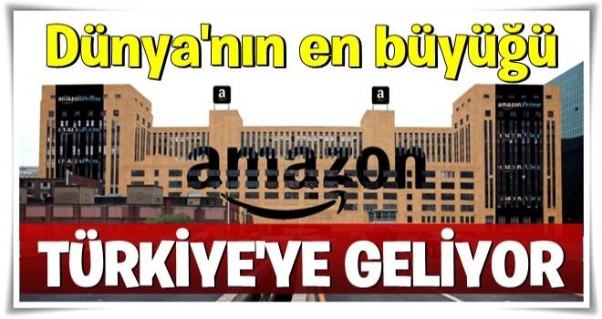 Dünyanın en büyüğü Türkiye'ye geliyor