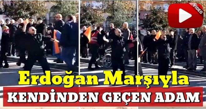 Erdoğan marşıyla kendinden geçen adam