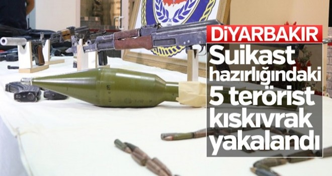 Diyarbakır'da suikast hazırlığındaki 5 terörist yakalandı