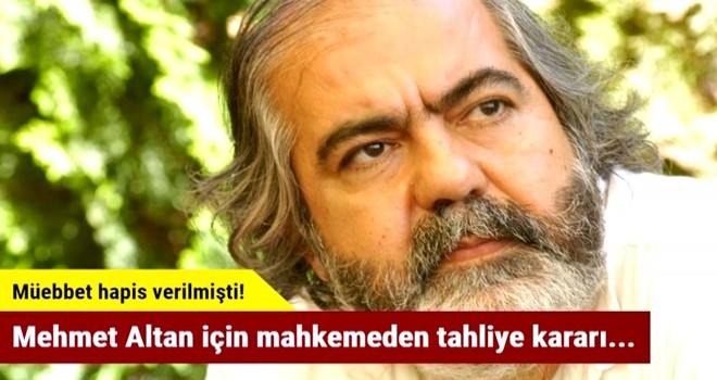 Mehmet Altan için mahkemeden tahliye kararı...