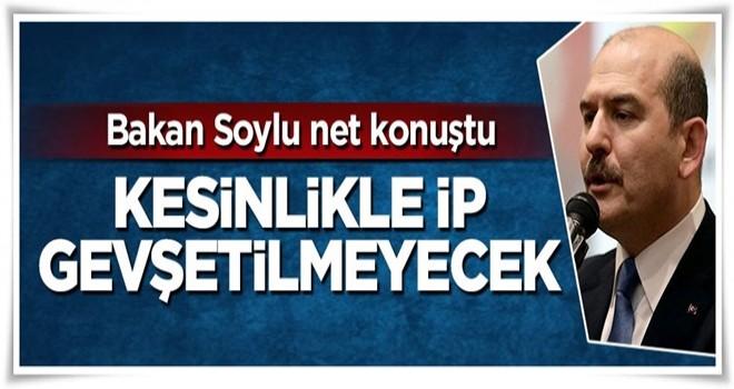 Bakan Süleyman Soylu net konuştu: İp gevşetilmeyecek