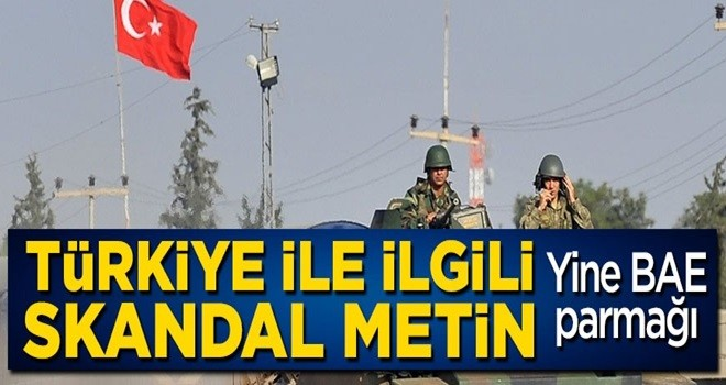 Türkiye ile ilgili skandal metin! Yine BAE parmağı