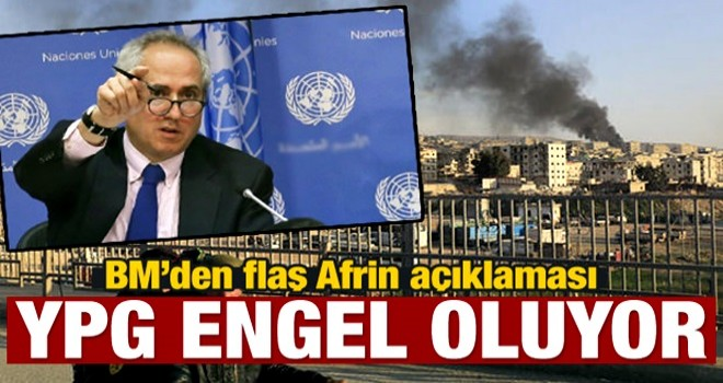 BM'den flaş Afrin açıklaması! YPG engel oluyor