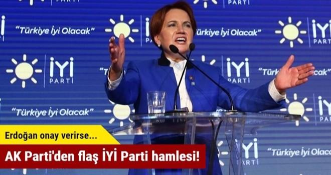 AK Parti'den flaş İYİ Parti hamlesi!