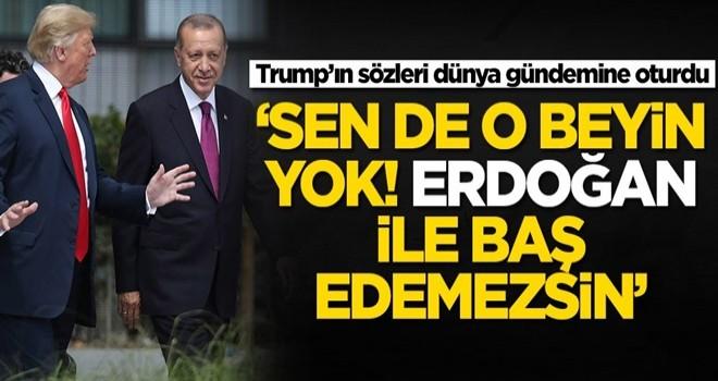 Trump'tan flaş Erdoğan açıklaması!