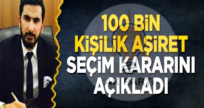İzol aşireti AK Parti'ye destek kararı aldı