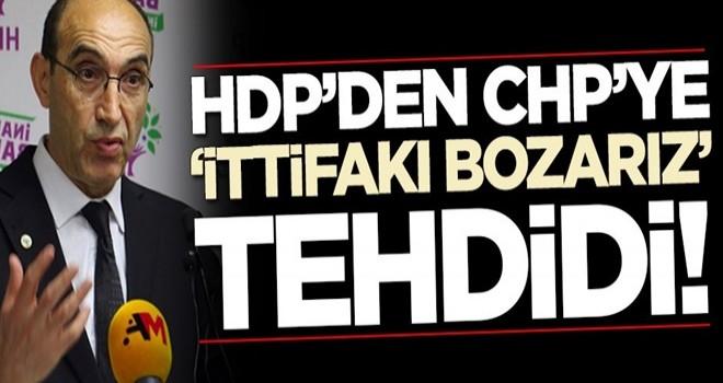 HDP'den CHP'ye 'ittifakı bozarız' tehdidi!