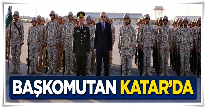 Başkomutan Katar'da