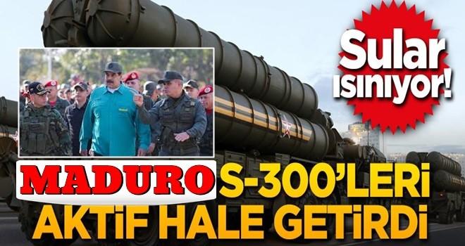 Maduro S-300'leri aktif hale getirdi!