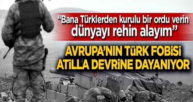 """""""Bana Türklerden kurulu bir ordu verin dünyayı rehin alayım"""""""
