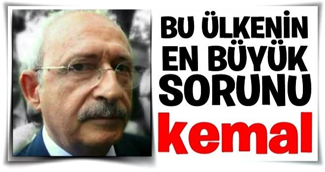 Ülkenin en büyük sorunu Kılıçdaroğlu