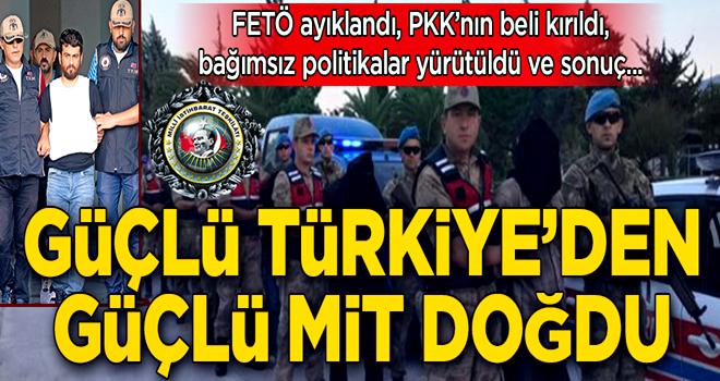 Güçlü Türkiye'den güçlü MİT doğdu
