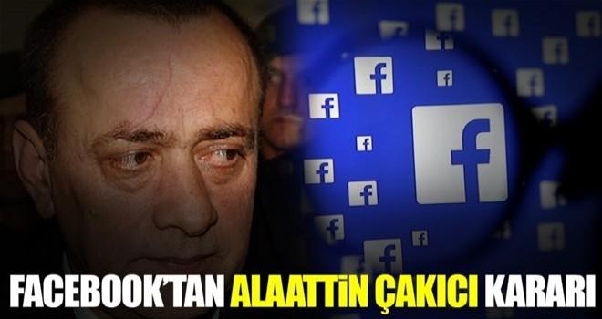 Facebook'tan Alaattin Çakıcı kararı!