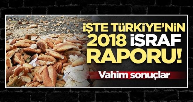 İşte Türkiye'nin 2018 israf raporu! Vahim sonuçlar