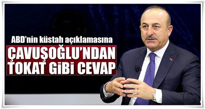 Dışişleri Bakanı Mevlüt Çavuşoğlu'ndan ABD'ye tokat gibi cevap