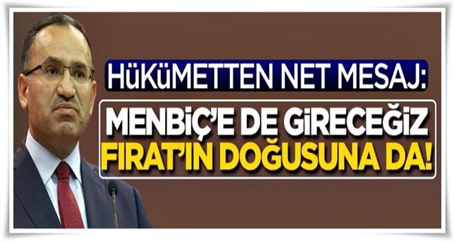 Hükümetten net mesaj: Çıkmazlarsa Menbiç'e de gireceğiz Fıratın doğusuna da!