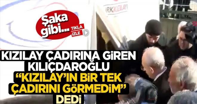 Kılıçdaroğlu'ndan Kızılay yalanı! Girdiği çadırı bile görmemiş .
