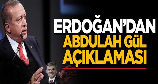 Erdoğan'dan Abdullah Gül'le ilgili konuştu: Neyin ne olduğu ortada