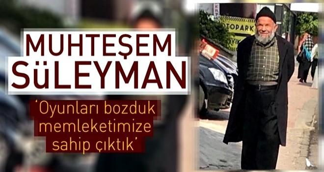 Muhteşem Süleyman .