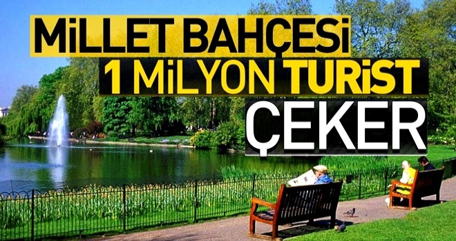 Millet Bahçesi 1 milyon turist çeker .