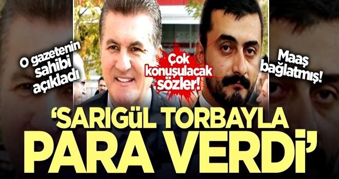 Karşı gazetesinin sahibi:'' Mustafa Sarıgültorbayla para verdi''