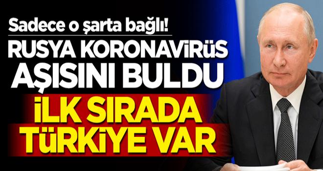 Sadece o şarta bağlı! Rusya koronavirüs aşısını buldu, ilk olarak Türkiye'ye gönderilecek