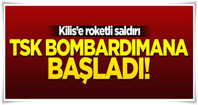 Kilis'e roketli saldırı! TSK bombardımana başladı...
